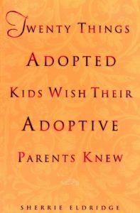 Sherrie Eldridge's Best Seller is Twenty Things Adopted Kids Wish