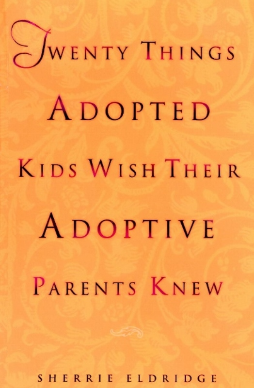 Sherrie Eldridge's Best Seller is Twenty Things Adopted Kids Wish